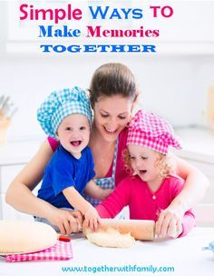 There are simple ways to create wonderful memories with your kids!  It doesn't have to be hard!!
