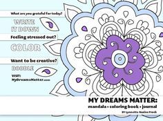 "This wonderful art therapy tool will encourage you to clear your mind while coloring sketches of mandala art work. Positive affirmations and inspirational quotes scatter the lined journal pages. Keep a diary of your emotions thoughts, and ideas. By the time you've completed the 36-page book, you'll recognize the power of turning within. Download the PDF of ""My Dreams Matter: Mandala Coloring Book Journal"" for only $0.99"