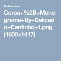 Coroa+%2B+Monograma+By+Delicado+Cantinho+1.png (1600×1417)