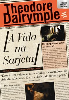 A Vida na Sarjeta - o Círculo Vicioso da Miséria Moral - Col. Abertura Cultural