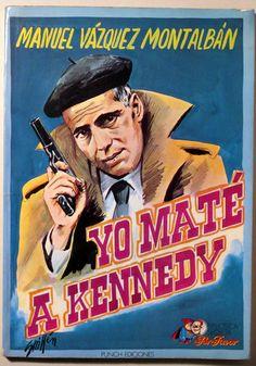 YO MATÉ A KENNEDY - Punch Editores - Ilustrado por J. Guillén - Llibres del Mirall