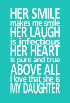 Short Mother Daughter Quotes, Beautiful Daughter Quotes, Love My Daughter Quotes, To My Daughter, Daughters, Happy Mother Quotes, Father Daughter, Funny Mom Quotes, Baby Quotes