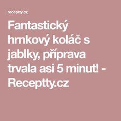 Fantastický hrnkový koláč s jablky, příprava trvala asi 5 minut! - Receptty.cz