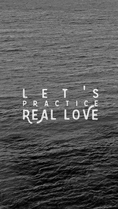 "My dear children, let's not just talk about love; let's practice real love. This is the only way we'll know we're living truly, living in God's reality. 1 John 3:18 (MSG)  The line that really grabbed me from John's account was ""let's practice real love.""  It reminded me of a Seth Godin blog post I read recently titled: ""Attitude is a skill."""