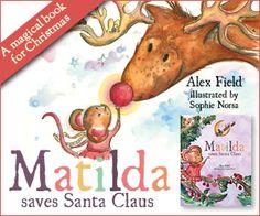 Matilda Saves Santa Claus by Alex Field Matilda, Children's Books, Santa, Culture, Illustration, Pictures, Photos, Illustrations, Children Books