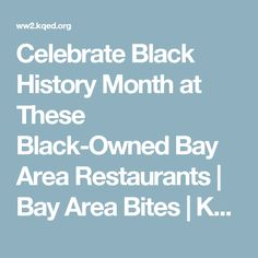 Celebrate Black History Month at These Black-Owned Bay Area Restaurants | Bay Area Bites | KQED Food