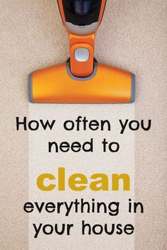 Great guide for how often you should be cleaning everything in your home! What to clean and when to clean it.