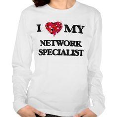 I love my Network Specialist T Shirt, Hoodie Sweatshirt