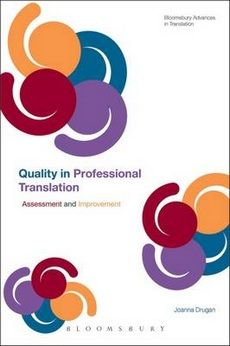 Quality in Professional Translation: Assessment and Improvement (Bloomsbury Advances in Translation)