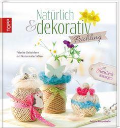 Natürlich & dekorativ Frühling | TOPP Bastelbücher online kaufen