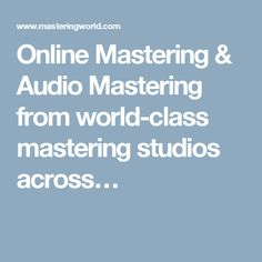 Online Mastering & Audio Mastering from world-class mastering studios across…