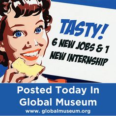 6 New Museum Jobs & 1 New Internship Posted In Global Museum http://www.globalmuseum.org #museum #globalmuseum #jobs #employment