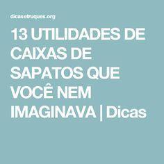 13 UTILIDADES DE CAIXAS DE SAPATOS QUE VOCÊ NEM IMAGINAVA   Dicas