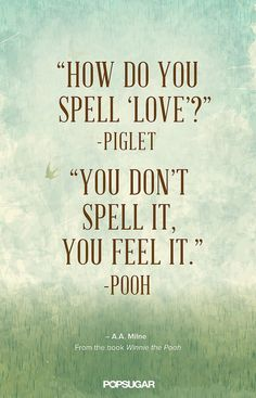 59 Winnie the Pooh Quotes Awesome Christopher Robin Quotes 30 Sweet Love Quotes, Life Quotes Love, Inspirational Quotes About Love, Great Quotes, Quotes To Live By, Motivational Quotes, Disney Quotes About Love, Kids Love Quotes, Quotes Quotes