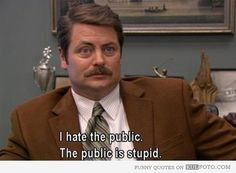 parks and Rec quotes | Ron Swanson on public - Funny quote from Parks and Recreation by Ron ...
