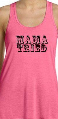 Mama Tried  Flowy Racerback Tank Top  Country by SouthernCharme. Miranda Lambert Merle Haggard Kerosene