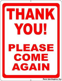 Thank You Please Come Again Sign