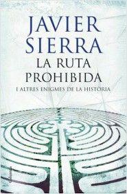 La ruta prohibida y otros enigmas de la historia (Javier Sierra)