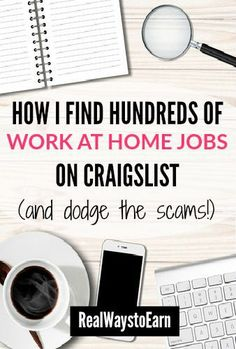 How I use Craigslist to find hundreds of work at home jobs and also manage to dodge the scams!