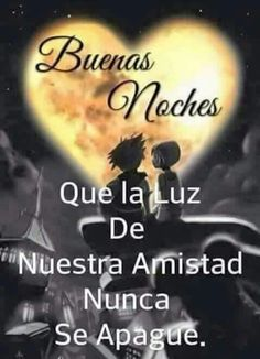 Frases De Buenas Noches Para Amigos Buenas Noches Pinterest