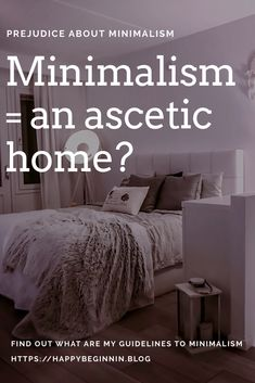 My guidelines to minimalism Minimalist Lifestyle, Minimalist Living, Minimalist Fashion, Get To Know Me, Minimalism, Peace, Living Room, Bed, Happy
