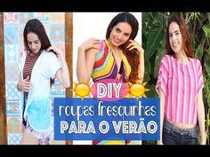 DIY: ROUPAS FRESQUINHAS PRO VERÃO - Paula Stephânia - YouTube