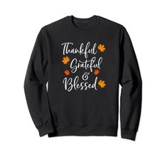 Thankful Grateful and Blessed Funny Family Thanksgiving Gift Sweatshirt StellaAndGraceTees