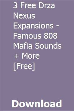3 Free Drza Nexus Expansions - Famous 808 Mafia Sounds + More [Free] download online full The Expanse, Mafia, Free