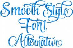 Smooth Style Font Alternative Style - machine Embroidery Font 2.75 Inch Size upper and lower case with punctuation