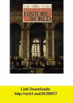 The Times illustrated history of the world (9780723006718) Geoffrey Parker , ISBN-10: 0723006717  , ISBN-13: 978-0723006718 ,  , tutorials , pdf , ebook , torrent , downloads , rapidshare , filesonic , hotfile , megaupload , fileserve