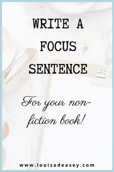 A great way to get clarity on the direction of your non-fiction #writing project is to craft a focus sentence. On the blog you'll read step-by-step how to write this memoir focus sentence and where to look for examples. Read the blog for more! #writingtips #writingcommunity #focussentence #firstdraft #nonfiction #memoir #autobiographicalwriting