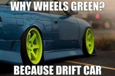 Because drift car. http://www.turrifftyres.co.uk