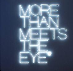 Neon by artist Maurizio Nannucci, MORE THAN MEETS THE EYE