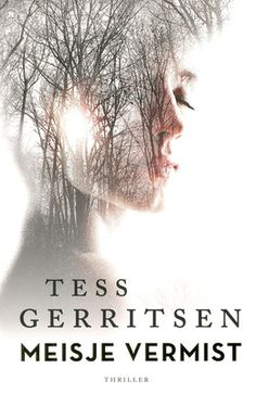 // Meisje vermist - Tess Gerritsen // Een vrouwelijke patholoog-anatoom komt door haar vasthoudendheid achter de doodsoorzaak van vermeende overdosis-slachtoffers.