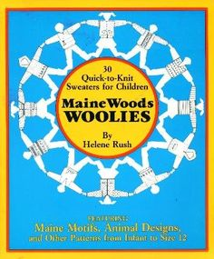 30 Quick-To-Knit Sweaters for Children: Maine Woods Woolies by Helen Rush http://www.amazon.com/dp/0892722223/ref=cm_sw_r_pi_dp_D3.ivb08AR30R