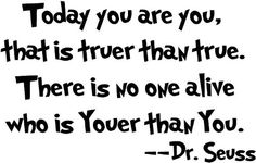 Dr seuss Today you are you wall art vinyl decals stickers love kids bedroom - http://pinfaves.net/categories/home-decor/vinyl-wall-art/dr-seuss-today-you-are-you-wall-art-vinyl-decals-stickers-love-kids-bedroom/