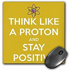 Mouse Pad, Think Like A Proton and Stay Positive Yellow Science Teacher gift