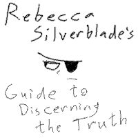 Silverblade's Guide to Discerning the Truth - A guide from an inner character with regards to the subject of how to discern the truth, both of situations, and of ourselves.