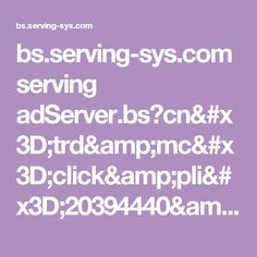 bs.serving-sys.com serving adServer.bs?cn=trd&mc=click&pli=20394440&PluID=0&ord=[timestamp]