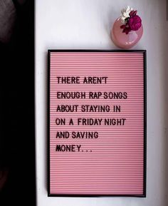 Trust Quotes : QUOTATION - Image : As the quote says - Description There aren't enough rap songs about staying in on a Friday night and saving Trust Quotes, Me Quotes, Funny Quotes, Quotes Kids, Word Board, Quote Board, Message Board, Chalk Board, Felt Letter Board