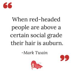 Mark Twain quotes about redheads.