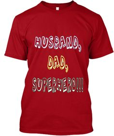 Husband, Dad, Super Hero!!! Deep Red T-Shirt Front