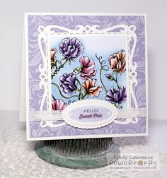 Sweet Pea Show digital stamp set by Power Poppy, card design by Cindy Lawrence.