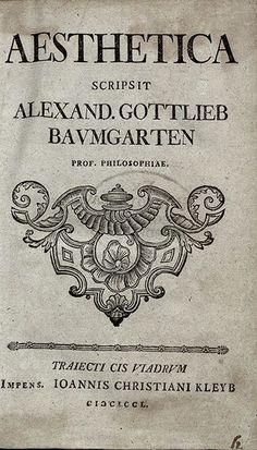 """Geschmackssachen.: Alexander Gottlieb Baumgartens """"Ästhetik""""."""