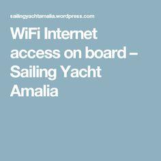 WiFi Internet access on board – Sailing Yacht Amalia