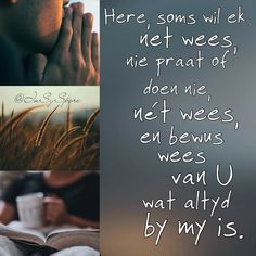 Afrikaanse Quotes, Heavenly Father, Christian Faith, Trust Yourself, Soul Food, Bible Quotes, Blessings, Amen, Religion