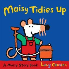Maisy Tidies Up - Lucy Cousins, Walker Books, 24 Pages, Paperback. Everything is always fun with Maisy, even tidying up - especially if you have a friend who can come and help. Get it here with other fabulous books and fun activity ideas - http://www.littlereadersnook.com/home-sweet-home.html