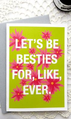 Love this card - perfect for your best girlfriends.