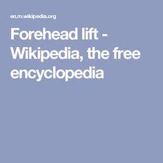 Forehead lift - Wikipedia, the free encyclopedia