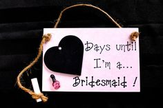 """Bridesmaid Chalkboard Countdown - """"Days Until ... I'm A Bridesmaid!"""" - Great way to invite your bridal party*Bridal Shower Gift*  $16.00 USD"""